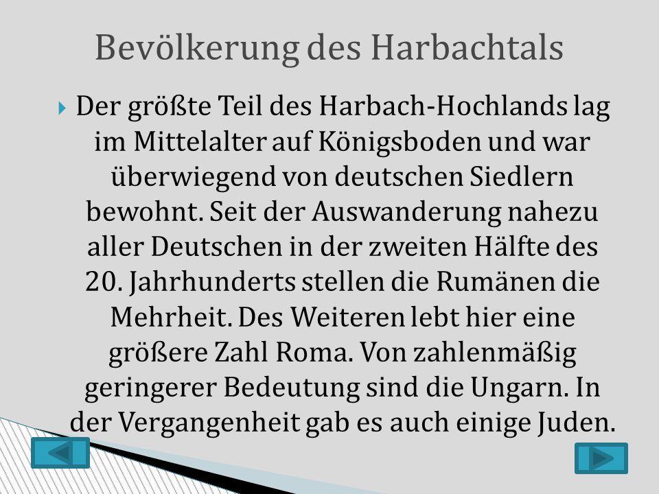  Der größte Teil des Harbach-Hochlands lag im Mittelalter auf Königsboden und war überwiegend von deutschen Siedlern bewohnt.