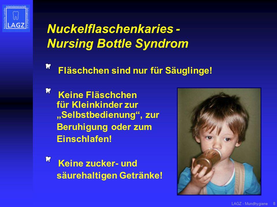 LAGZ - Mundhygiene8 Nuckelflaschenkaries - Nursing Bottle Syndrom Fläschchen sind nur für Säuglinge.