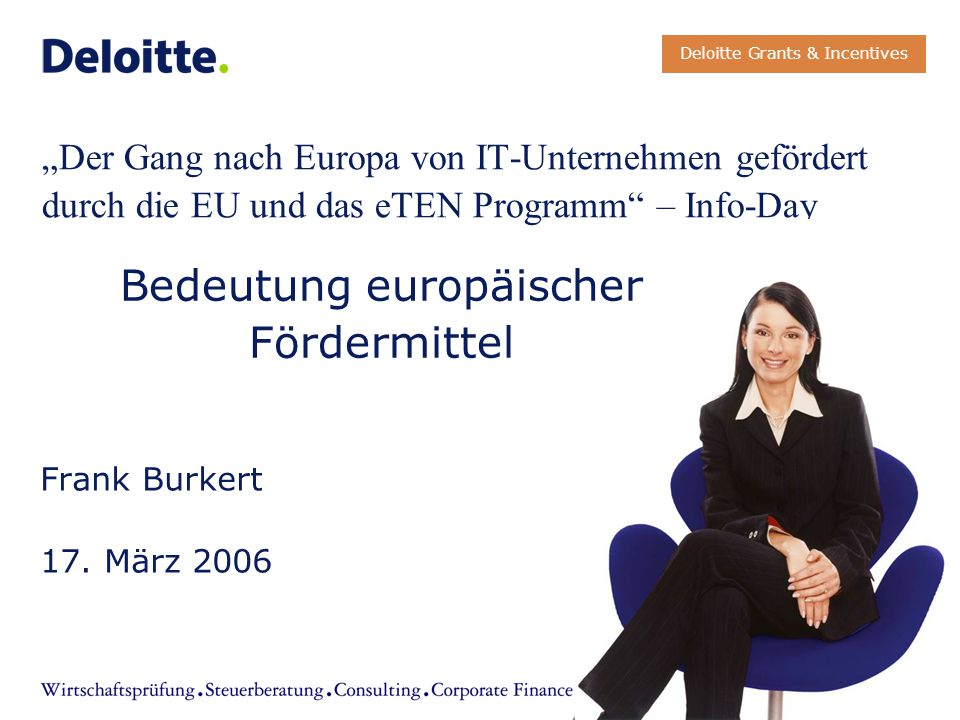 """""""Der Gang nach Europa von IT-Unternehmen gefördert durch die EU und das eTEN Programm – Info-Day Frank Burkert 17."""