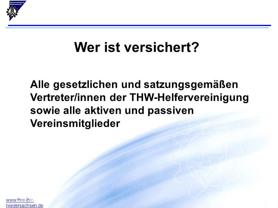 3 www.thw-lhv- niedersachsen.de 17.07.2015F. Arlt B. Rodeck Januar 2004 Wer ist versichert? Alle gesetzlichen und satzungsgemäßen Vertreter/innen der