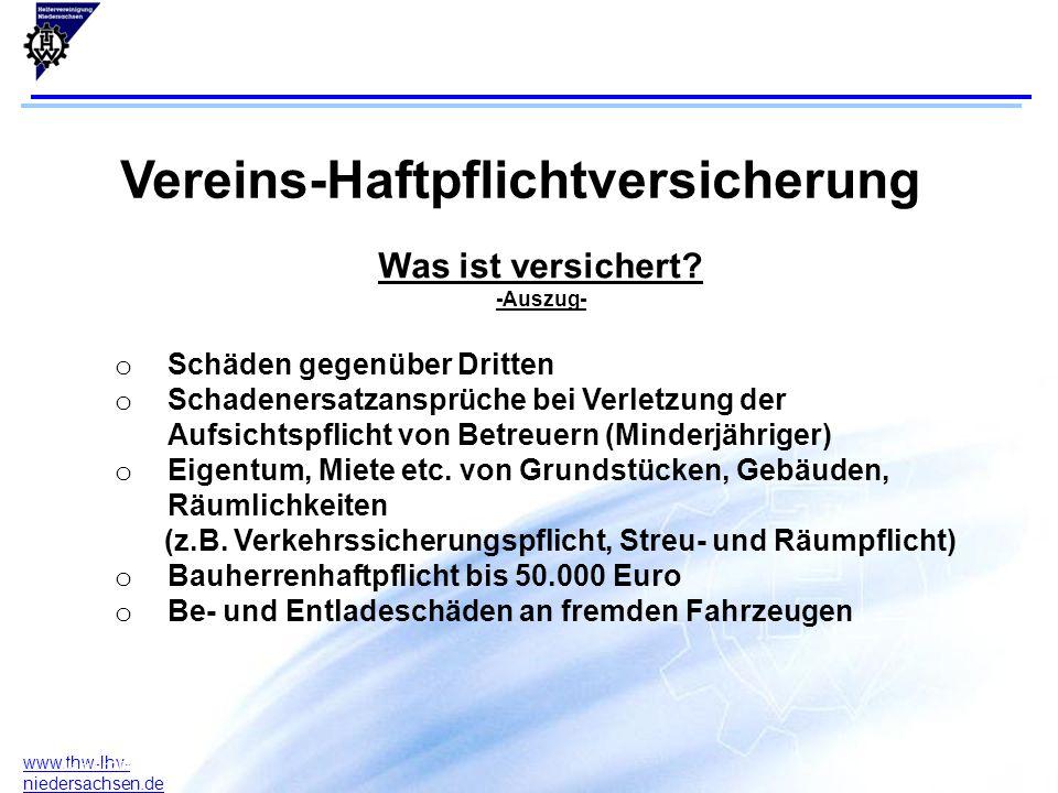 5 www.thw-lhv- niedersachsen.de 17.07.2015F. Arlt B. Rodeck Januar 2004 Vereins-Haftpflichtversicherung Was ist versichert? -Auszug- o Schäden gegenüb