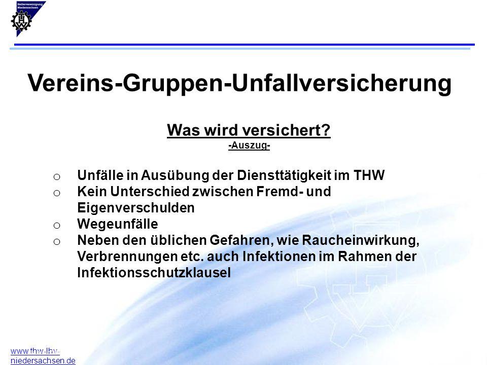 6 www.thw-lhv- niedersachsen.de 17.07.2015F. Arlt B. Rodeck Januar 2004 Vereins-Gruppen-Unfallversicherung Was wird versichert? -Auszug- o Unfälle in