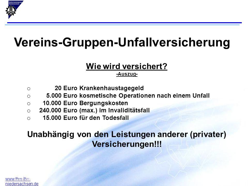 7 www.thw-lhv- niedersachsen.de 17.07.2015F. Arlt B. Rodeck Januar 2004 Vereins-Gruppen-Unfallversicherung Wie wird versichert? -Auszug- o 20 Euro Kra