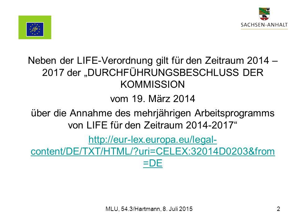 MLU, RF 54.3/Hartmann, AG Klimawandel 06.03.14 c) für die gesamte Laufzeit des LIFE-Programms i) bis zu 60 % der zuschussfähigen Kosten für die in Artikel 18 Buchstaben d (integrierte Projekte), e (Projekte der techn.