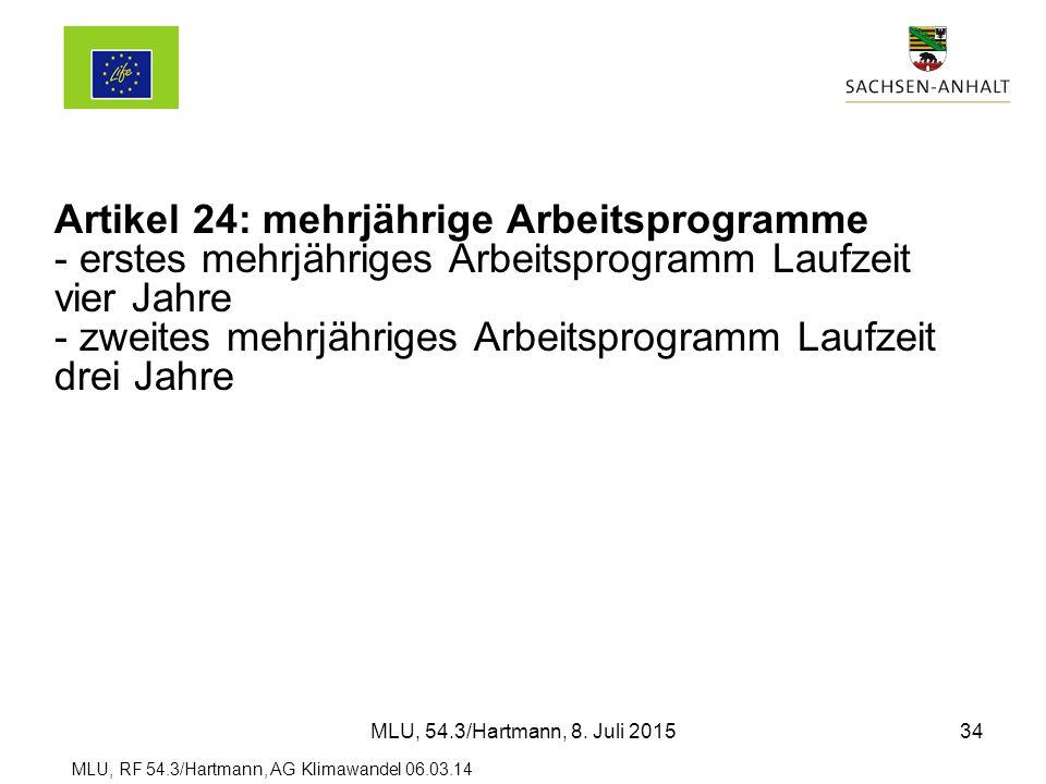 MLU, RF 54.3/Hartmann, AG Klimawandel 06.03.14 Artikel 24: mehrjährige Arbeitsprogramme - erstes mehrjähriges Arbeitsprogramm Laufzeit vier Jahre - zweites mehrjähriges Arbeitsprogramm Laufzeit drei Jahre MLU, 54.3/Hartmann, 8.
