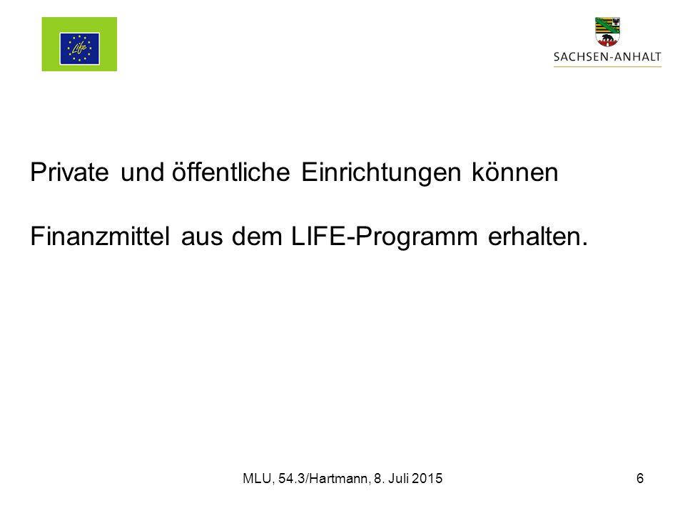 MLU, RF 54.3/Hartmann, AG Klimawandel 06.03.14 Artikel 8 Komplementarität (1)Die Kommission und die Mitgliedstaaten tragen dafür Sorge, dass die Unterstützung aus dem LIFE-Programm mit den Politiken und Prioritäten der Union im Einklang steht und andere Finanzierungsinstrumente der Union ergänzt, wobei gleichzeitig auch die Durchführung von Vereinfachungsmaßnahmen sichergestellt wird.