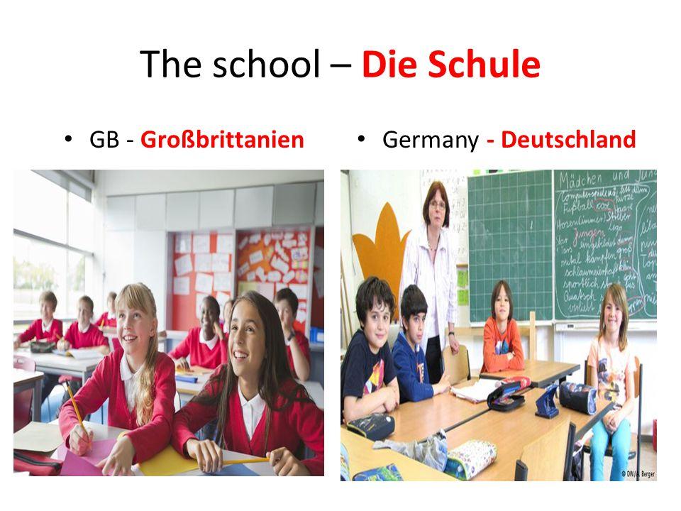 The school – Die Schule GB - Großbrittanien Germany - Deutschland