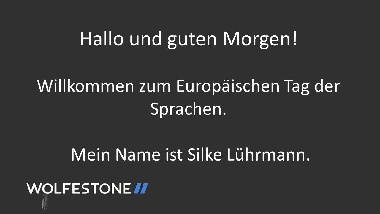 Language drives us, excellence defines us. Hallo und guten Morgen! Willkommen zum Europäischen Tag der Sprachen. Mein Name ist Silke Lührmann.