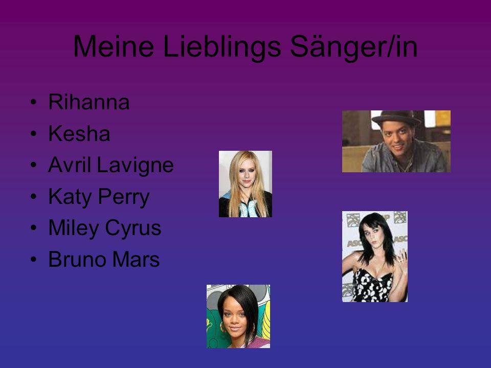 Meine Lieblings Sänger/in Rihanna Kesha Avril Lavigne Katy Perry Miley Cyrus Bruno Mars