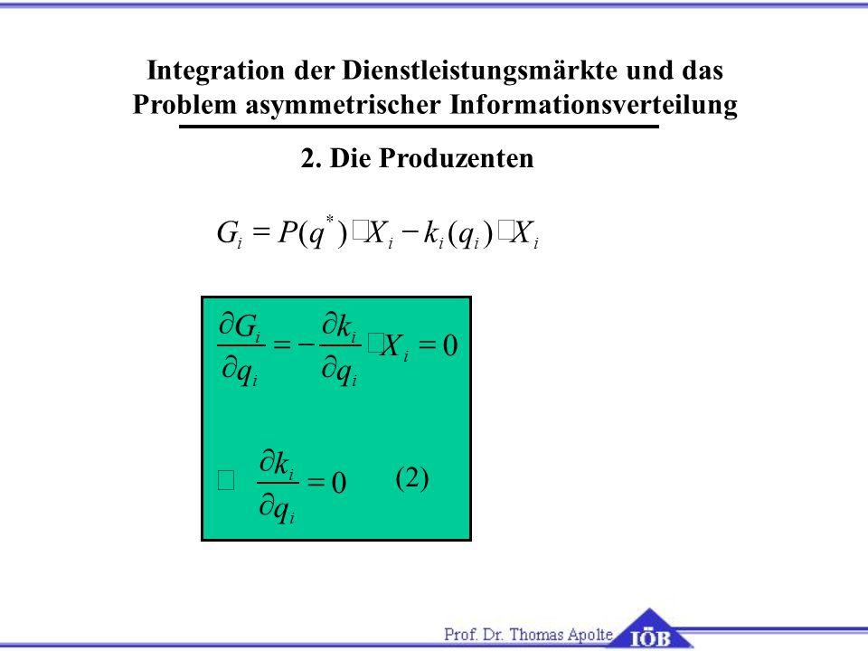 Integration der Dienstleistungsmärkte und das Problem asymmetrischer Informationsverteilung 2. Die Produzenten (2) 0 0           i i i i i