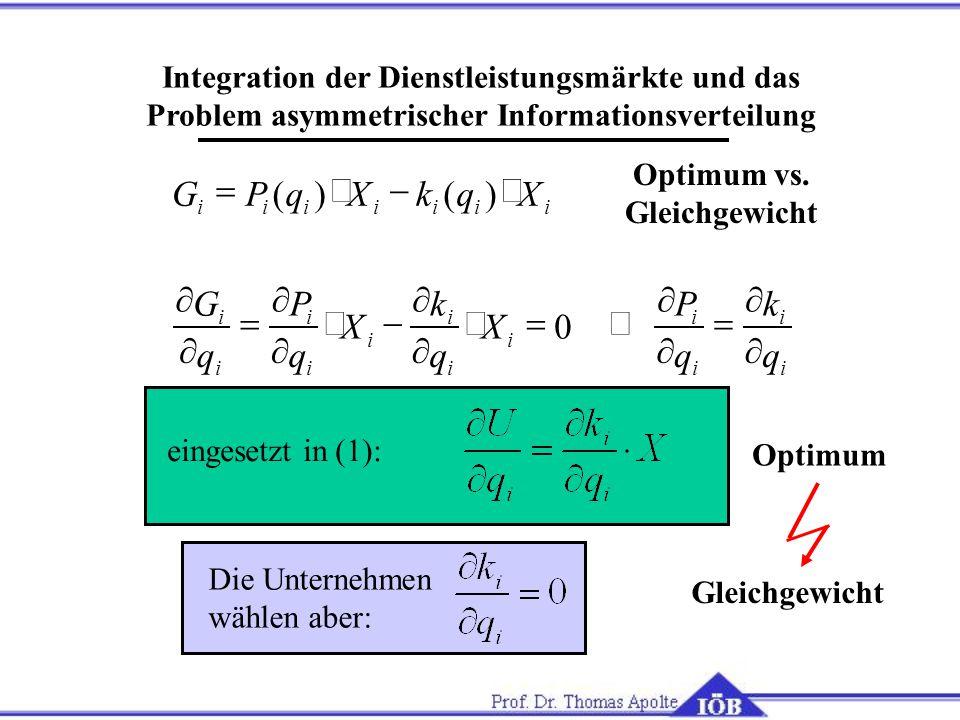 Integration der Dienstleistungsmärkte und das Problem asymmetrischer Informationsverteilung eingesetzt in (1): Optimum Die Unternehmen wählen aber: Gl