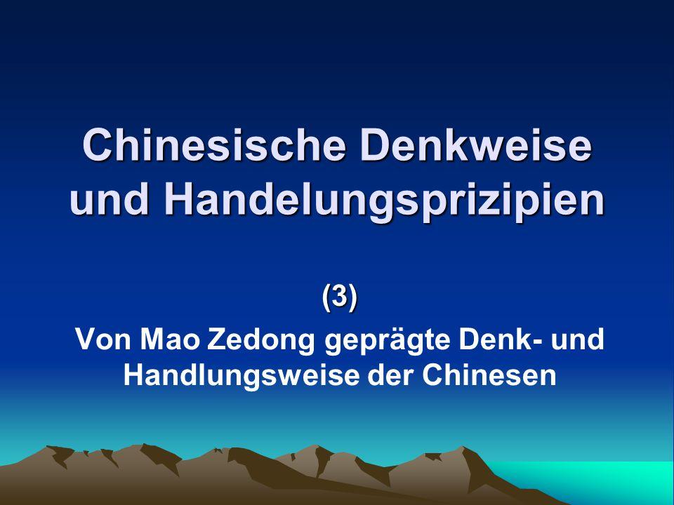 Chinesische Denkweise und Handelungsprizipien (3) Von Mao Zedong geprägte Denk- und Handlungsweise der Chinesen