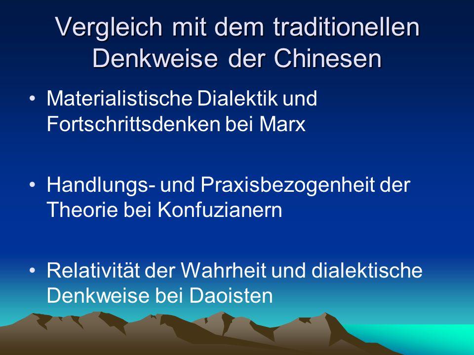 Vergleich mit dem traditionellen Denkweise der Chinesen Materialistische Dialektik und Fortschrittsdenken bei Marx Handlungs- und Praxisbezogenheit de