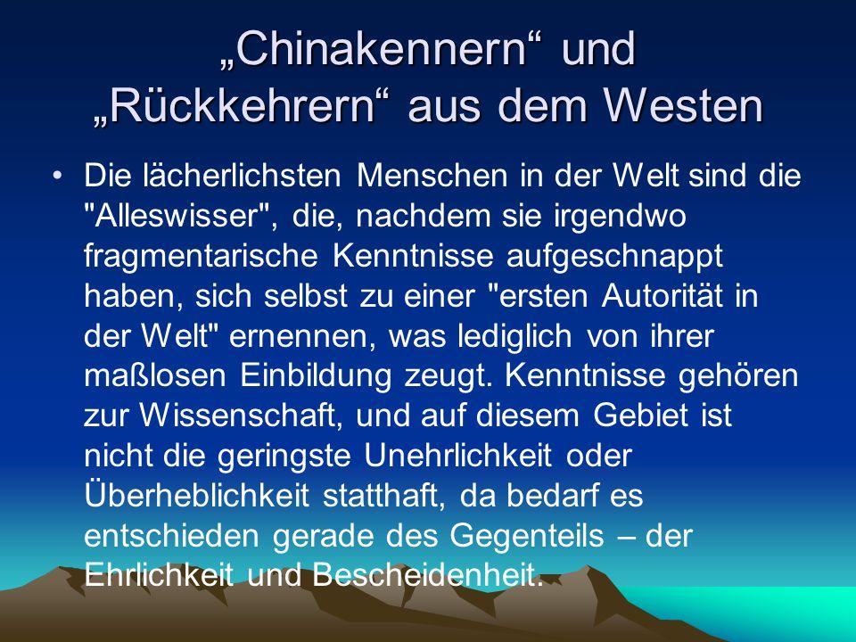 """""""Chinakennern"""" und """"Rückkehrern"""" aus dem Westen Die lächerlichsten Menschen in der Welt sind die"""