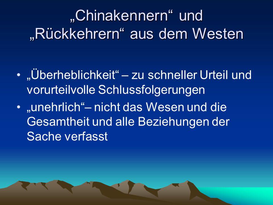 """""""Chinakennern"""" und """"Rückkehrern"""" aus dem Westen """"Überheblichkeit"""" – zu schneller Urteil und vorurteilvolle Schlussfolgerungen """"unehrlich""""– nicht das W"""