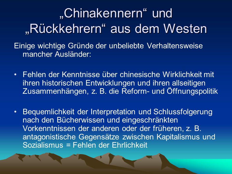 """""""Chinakennern"""" und """"Rückkehrern"""" aus dem Westen Einige wichtige Gründe der unbeliebte Verhaltensweise mancher Ausländer: Fehlen der Kenntnisse über ch"""