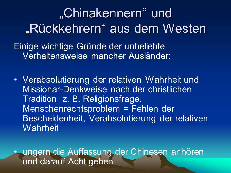 """""""Chinakennern"""" und """"Rückkehrern"""" aus dem Westen Einige wichtige Gründe der unbeliebte Verhaltensweise mancher Ausländer: Verabsolutierung der relative"""