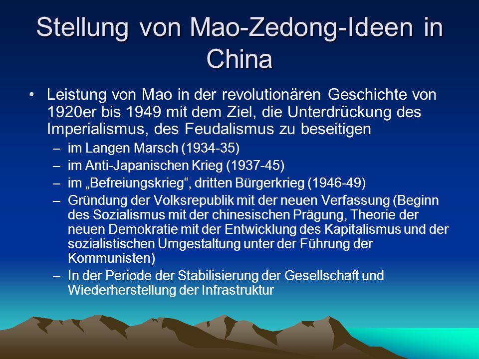 Stellung von Mao-Zedong-Ideen in China Leistung von Mao in der revolutionären Geschichte von 1920er bis 1949 mit dem Ziel, die Unterdrückung des Imper