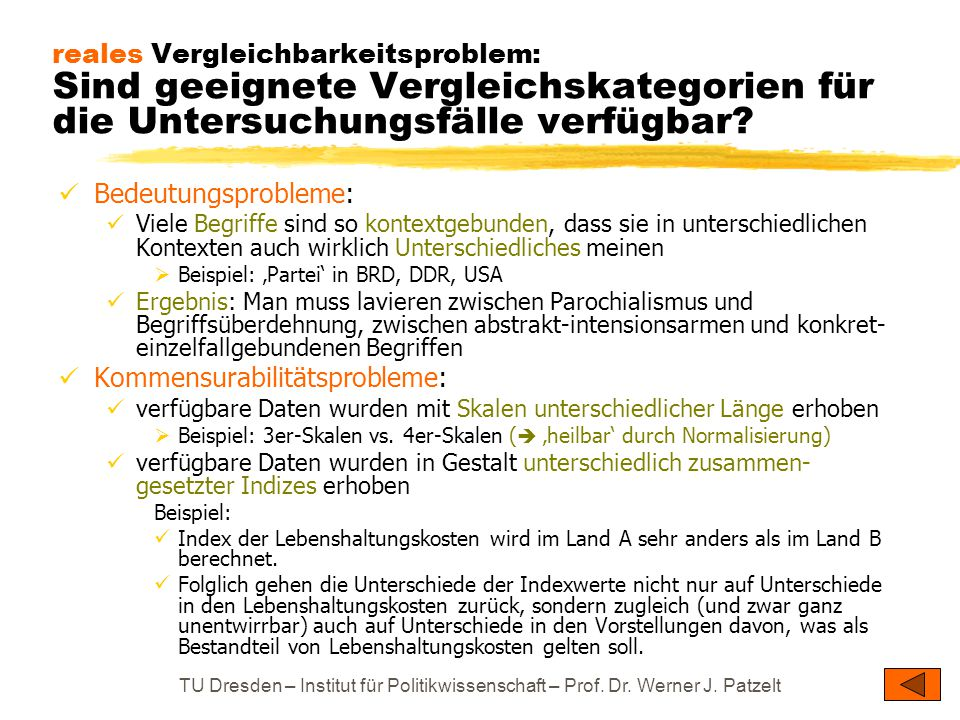 TU Dresden – Institut für Politikwissenschaft – Prof. Dr. Werner J. Patzelt reales Vergleichbarkeitsproblem: Sind geeignete Vergleichskategorien für d