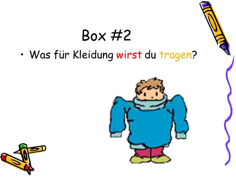 Box #2 Was für Kleidung wirst du tragen?
