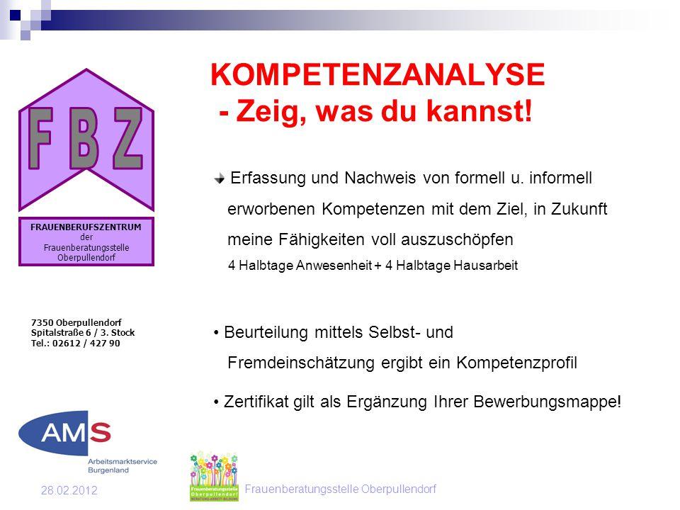 Frauenberatungsstelle Oberpullendorf 28.02.2012 KOMPETENZANALYSE - Zeig, was du kannst.