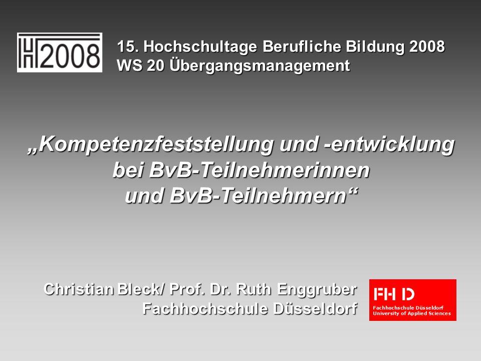 """© Bleck/ Enggruber 2008 Fachbereich Sozial- und Kulturwissenschaften Forschungsstelle D IF A """"Kompetenzfeststellung und -entwicklung bei BvB-Teilnehmerinnen und BvB-Teilnehmern 15."""