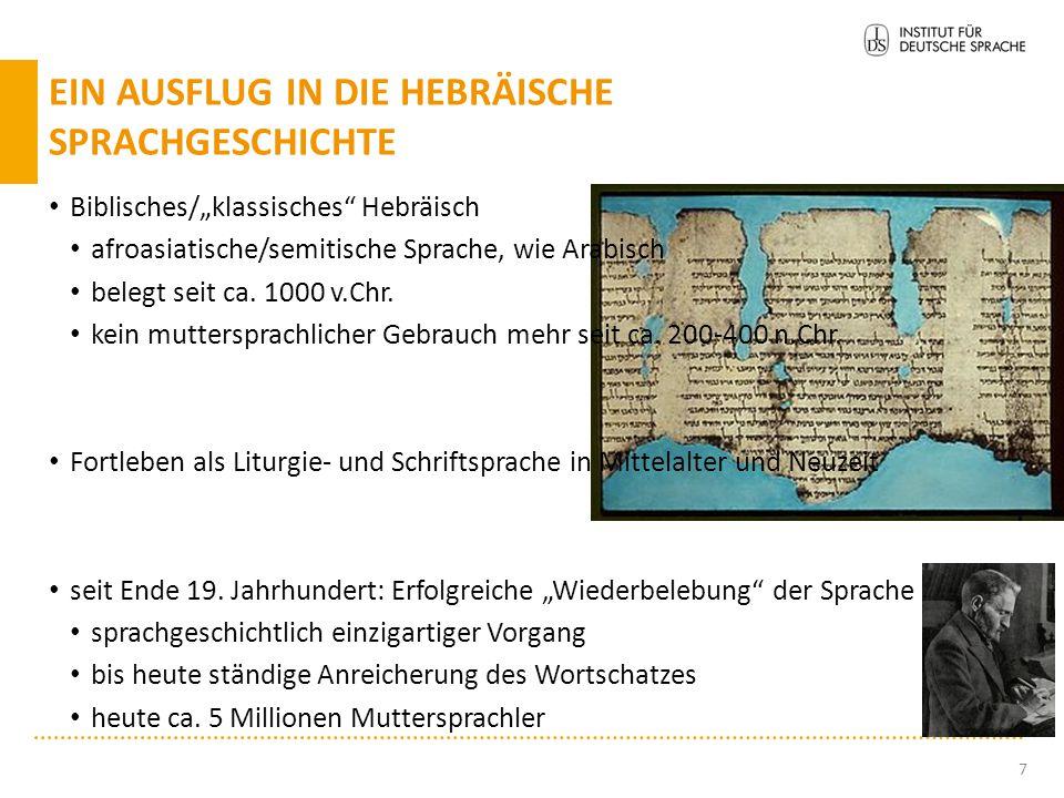 """Biblisches/""""klassisches"""" Hebräisch afroasiatische/semitische Sprache, wie Arabisch belegt seit ca. 1000 v.Chr. kein muttersprachlicher Gebrauch mehr s"""