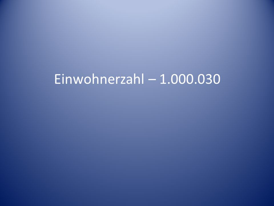 Einwohnerzahl – 1.000.030