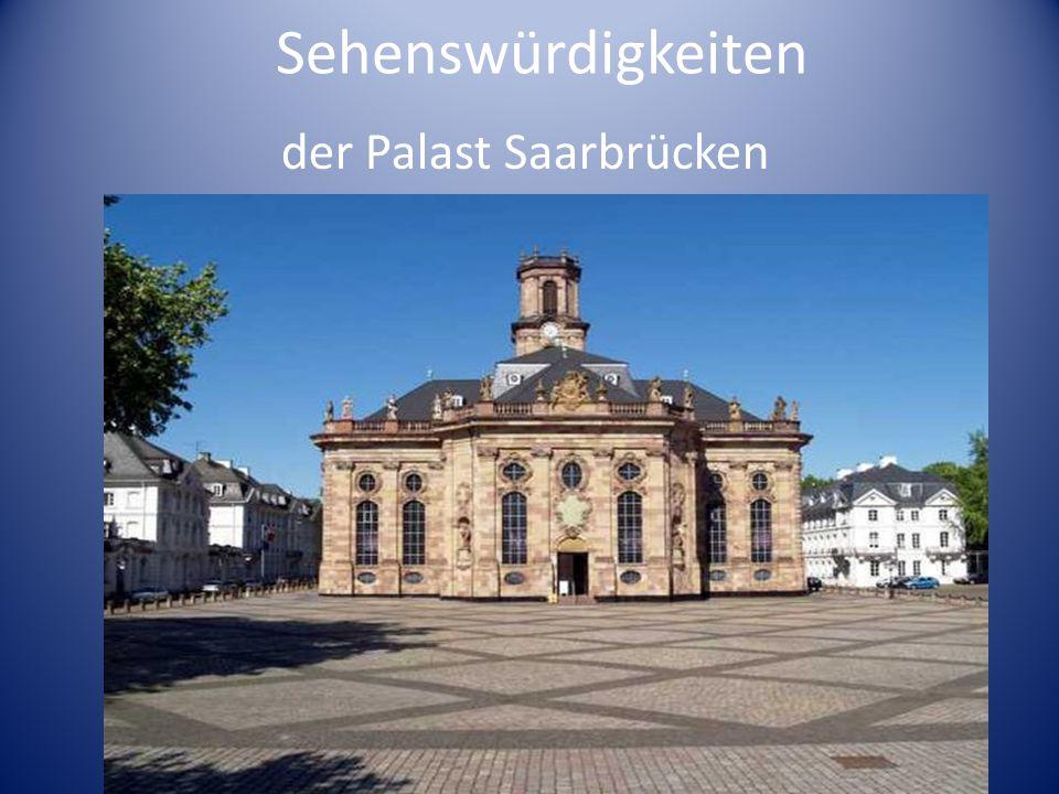 Sehenswürdigkeiten der Palast Saarbrücken