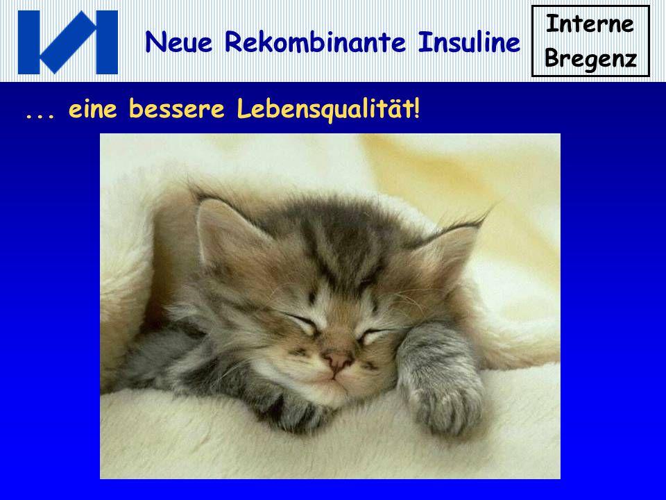 Interne Bregenz Neue Rekombinante Insuline... eine bessere Lebensqualität!