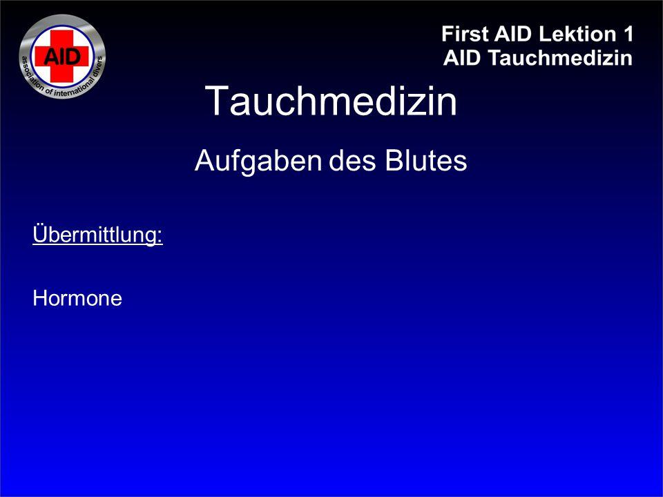 Tauchmedizin Übermittlung: Hormone Aufgaben des Blutes