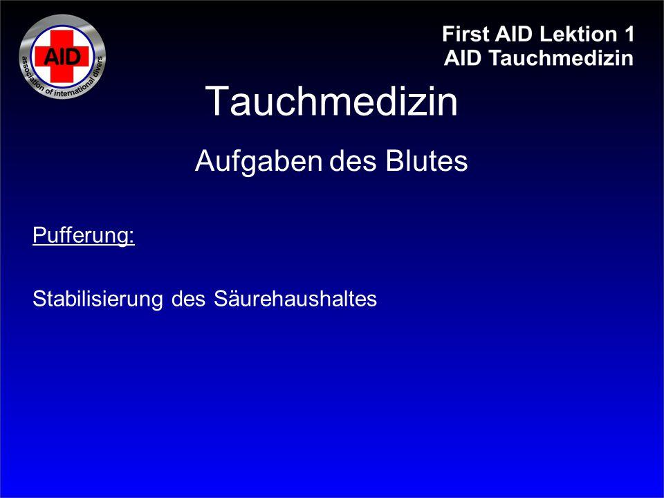 Tauchmedizin Pufferung: Stabilisierung des Säurehaushaltes Aufgaben des Blutes
