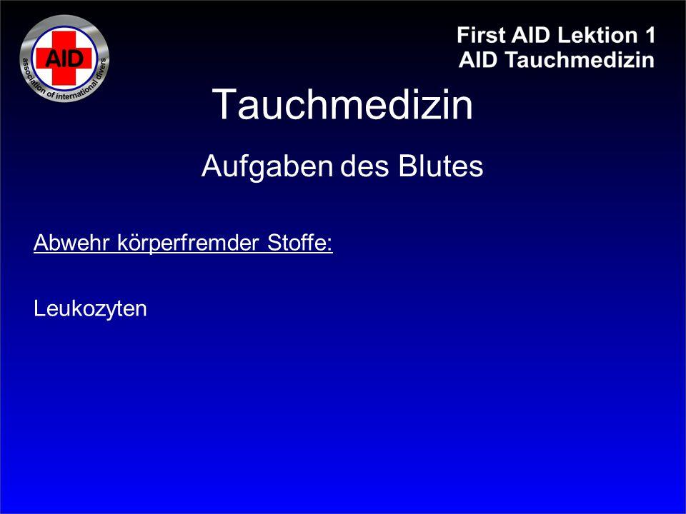 Tauchmedizin Abwehr körperfremder Stoffe: Leukozyten Aufgaben des Blutes