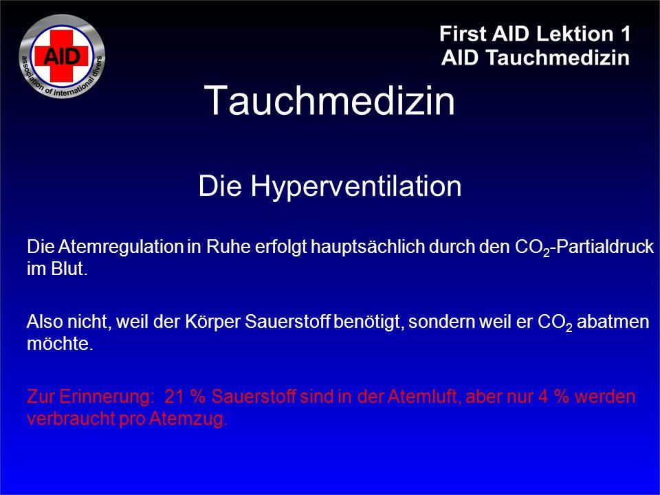 Tauchmedizin Die Atemregulation in Ruhe erfolgt hauptsächlich durch den CO 2 -Partialdruck im Blut. Also nicht, weil der Körper Sauerstoff benötigt, s