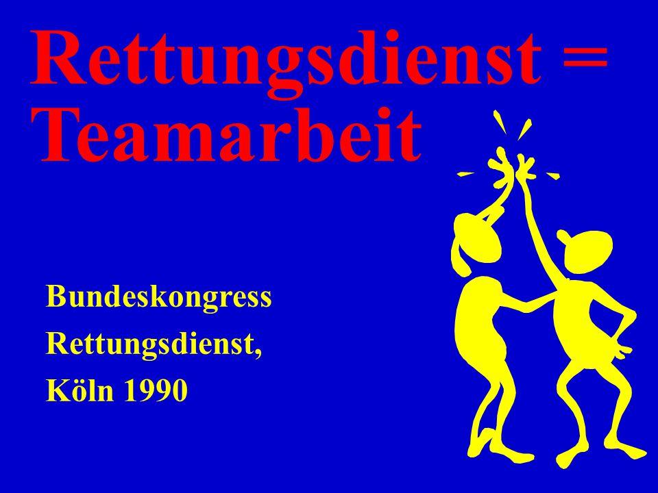 Rettungsdienst = Teamarbeit Bundeskongress Rettungsdienst, Köln 1990