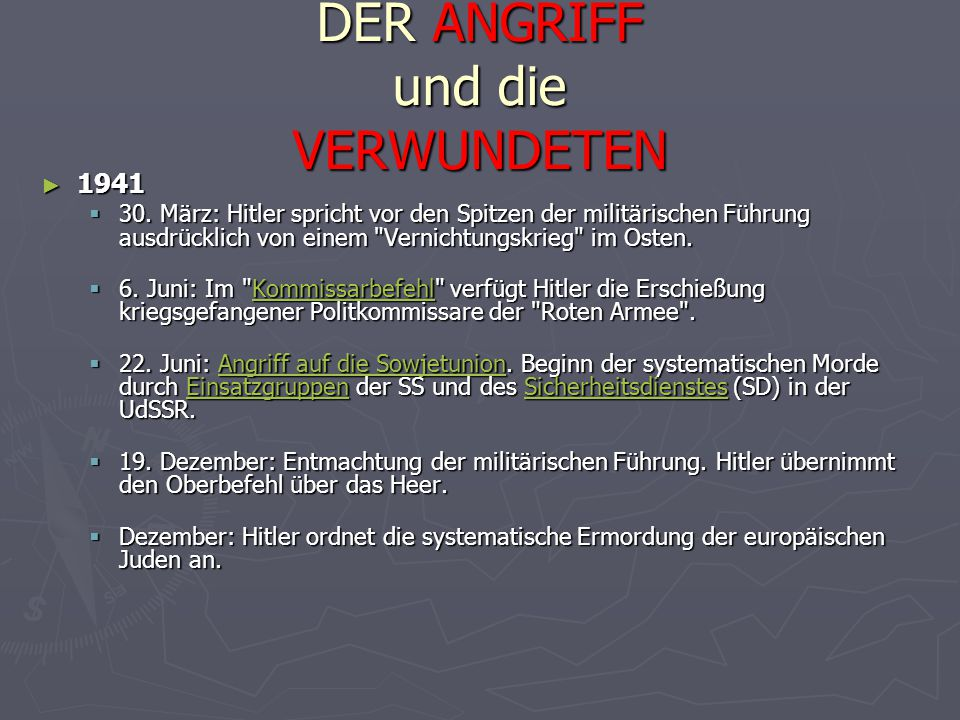 DER ANGRIFF und die VERWUNDETEN ► 1941  30. März: Hitler spricht vor den Spitzen der militärischen Führung ausdrücklich von einem