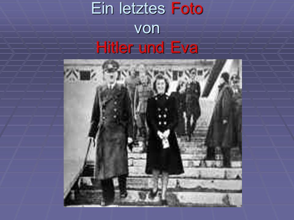 Ein letztes Foto von Hitler und Eva <>