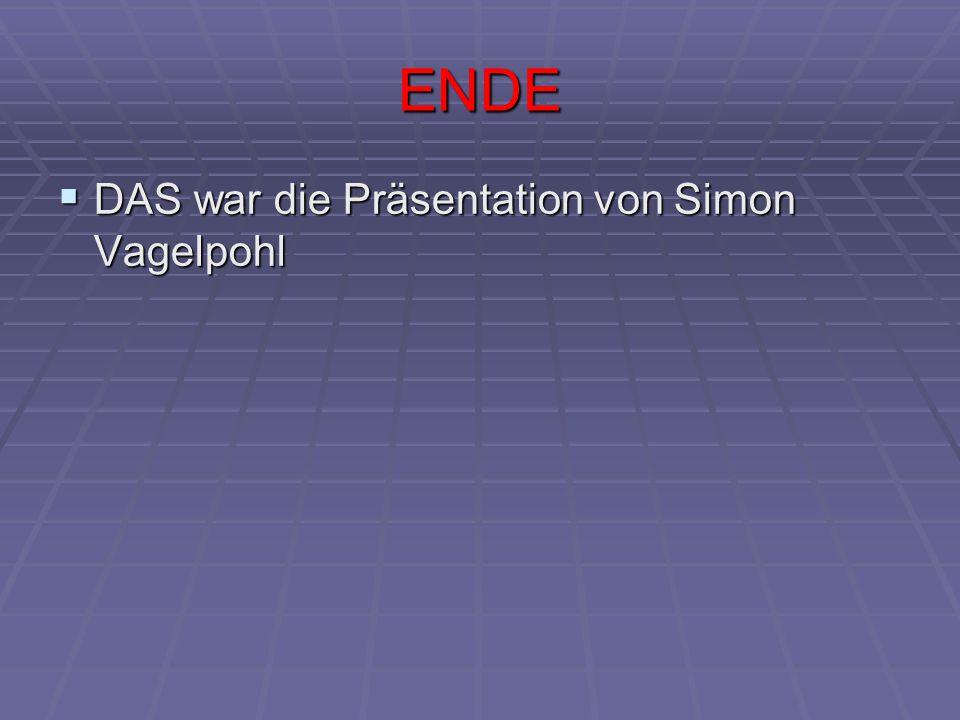 ENDE  DAS war die Präsentation von Simon Vagelpohl