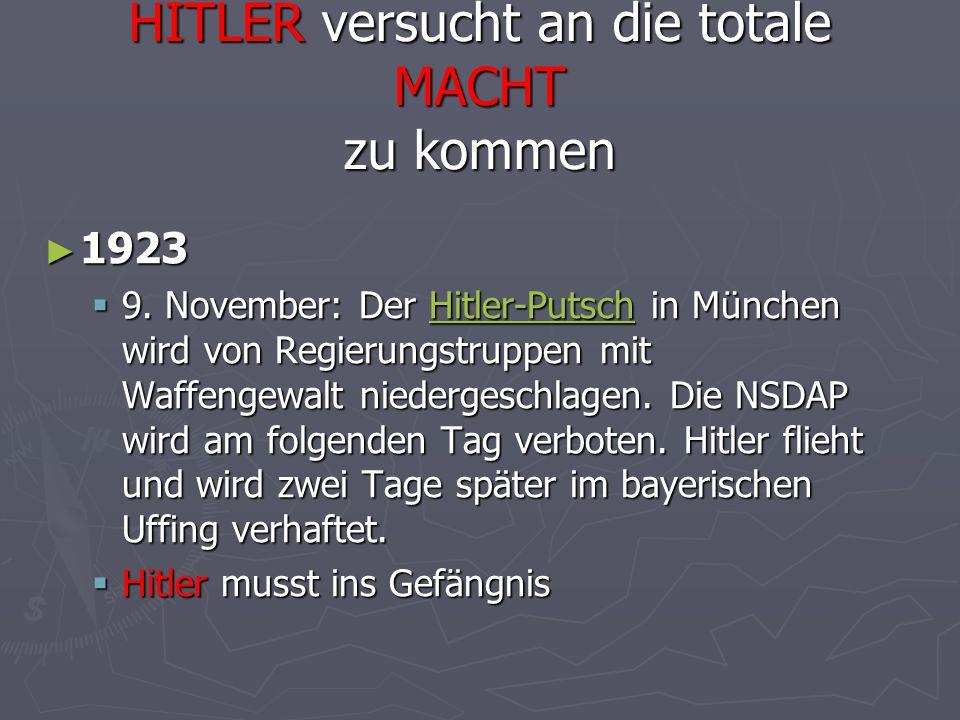 HITLER versucht an die totale MACHT zu kommen ► 1923  9. November: Der Hitler-Putsch in München wird von Regierungstruppen mit Waffengewalt niederges