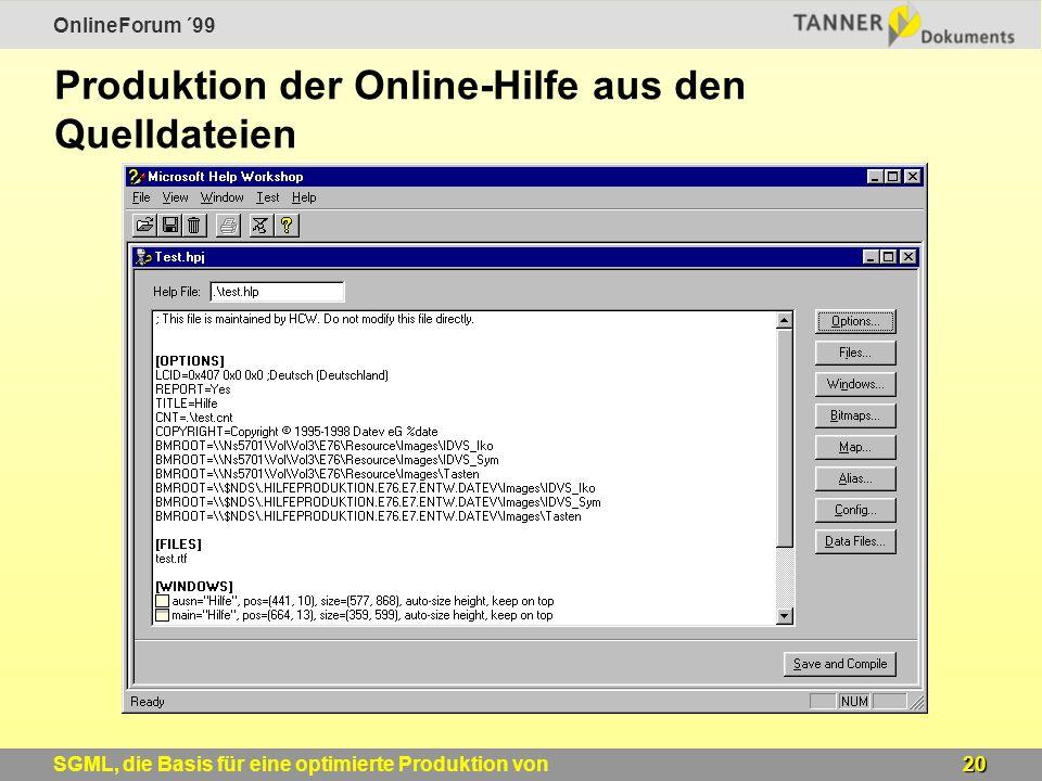 OnlineForum ´99 20SGML, die Basis für eine optimierte Produktion von Windows-Online-Hilfen Produktion der Online-Hilfe aus den Quelldateien
