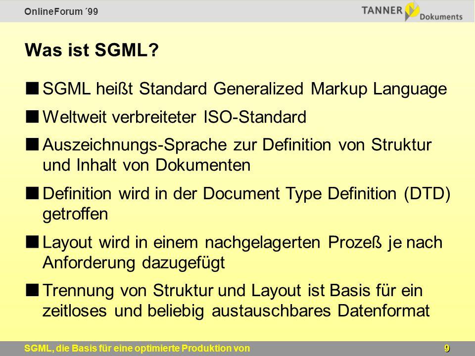 OnlineForum ´99 9SGML, die Basis für eine optimierte Produktion von Windows-Online-Hilfen Was ist SGML.
