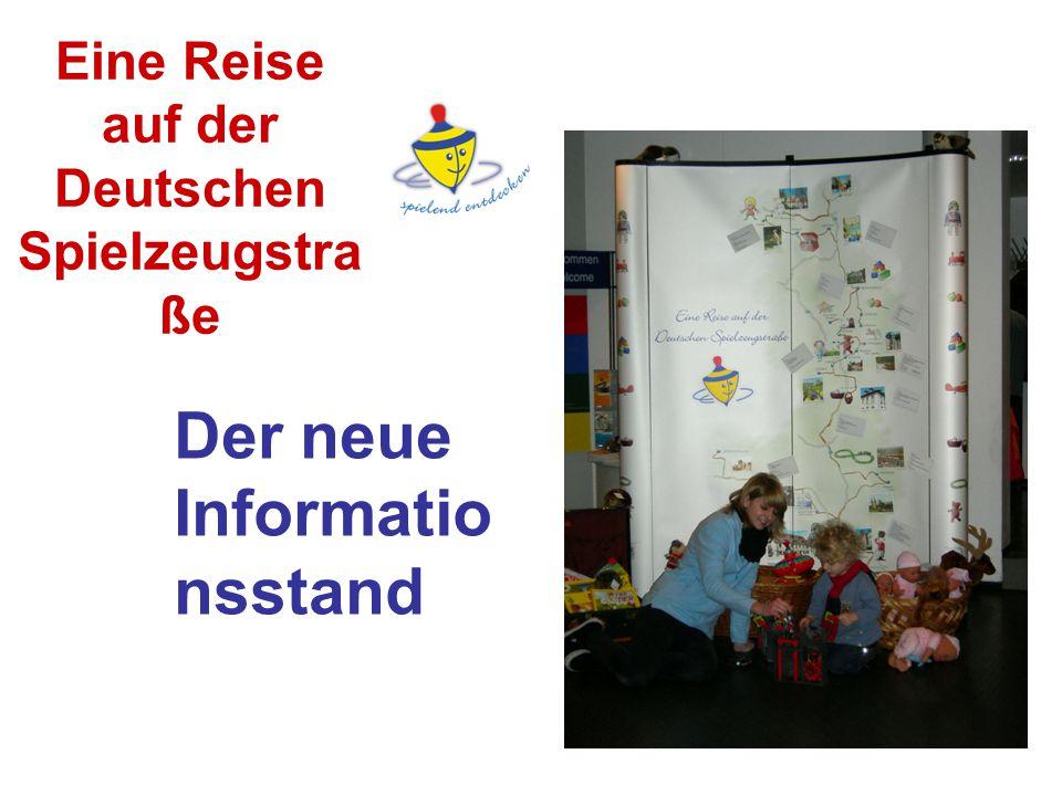 Eine Reise auf der Deutschen Spielzeugstra ße Der neue Informatio nsstand