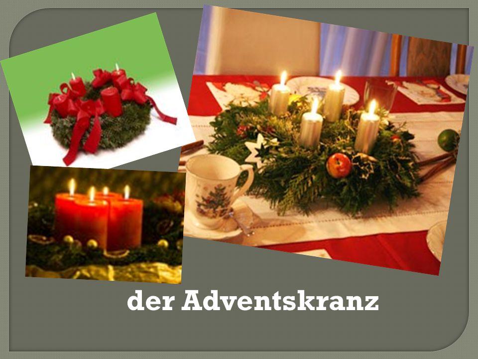 Die Zeit vor Weihnachten nennt man Advent.