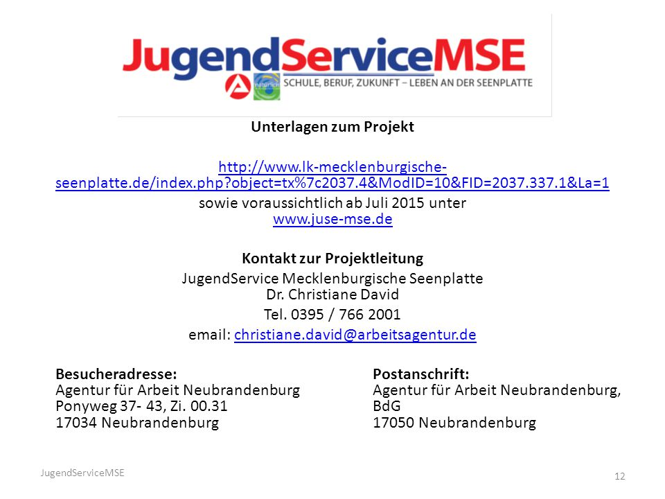 Unterlagen zum Projekt http://www.lk-mecklenburgische- seenplatte.de/index.php?object=tx%7c2037.4&ModID=10&FID=2037.337.1&La=1 sowie voraussichtlich a