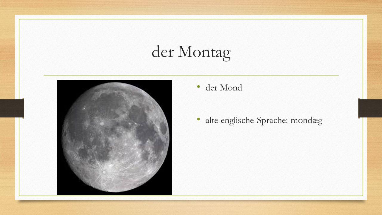 der Montag der Mond alte englische Sprache: mondæg