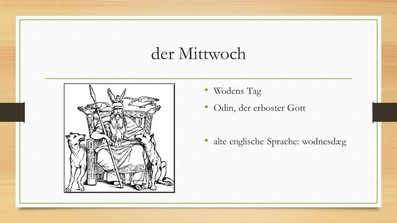 der Mittwoch Wodens Tag Odin, der erboster Gott alte englische Sprache: wodnesdæg