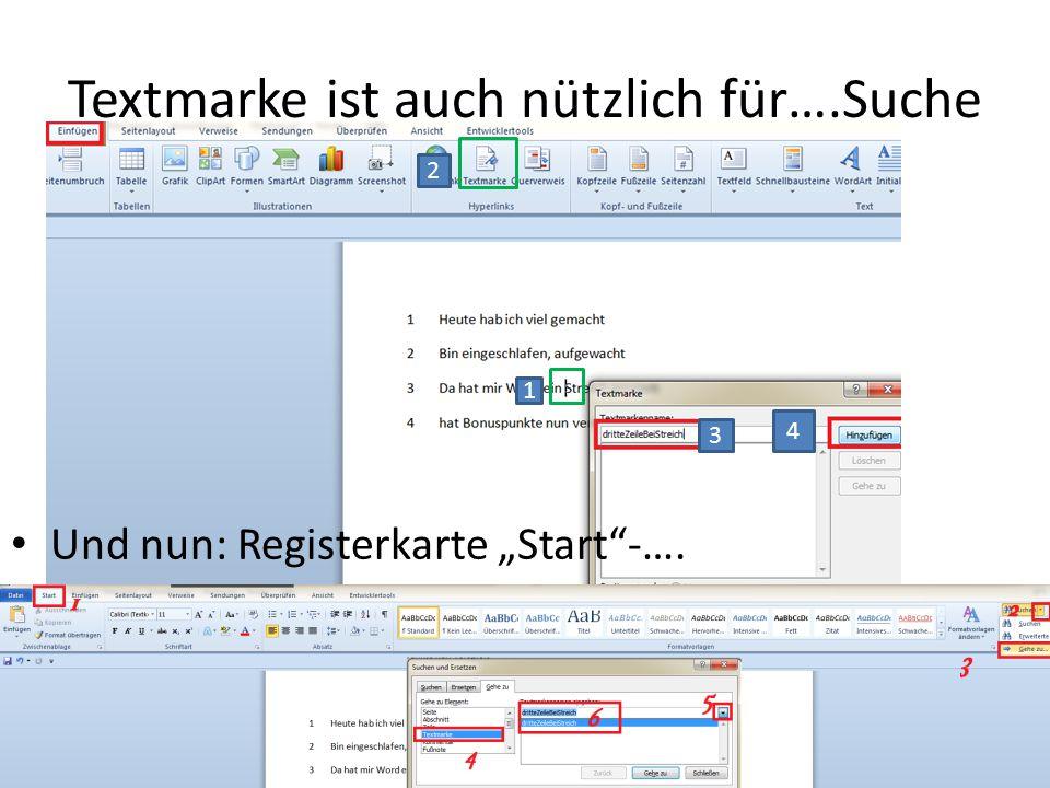 """Textmarke ist auch nützlich für….Suche Und nun: Registerkarte """"Start -…. 1 2 3 4"""