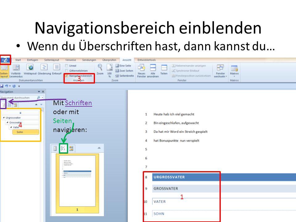Navigationsbereich einblenden Wenn du Überschriften hast, dann kannst du… 2 3 1 4 2 2 Mit Schriften oder mit Seiten navigieren: