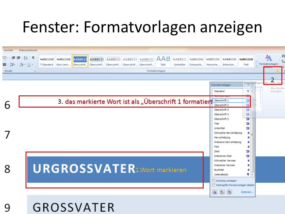 """Fenster: Formatvorlagen anzeigen 1.Wort markieren 2 das markierte Wort ist als """"Überschrift 1 formatiert 3."""