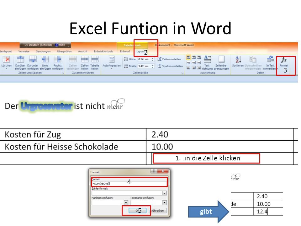 Excel Funtion in Word 2 3 1. in die Zelle klicken 4 5 gibt